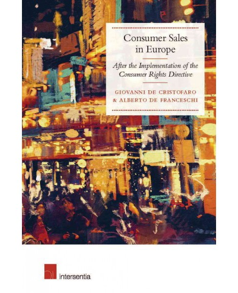 Consumer Sales in Europe : After the Implementation of the Consumer Rights Directive (Paperback) - image 1 of 1