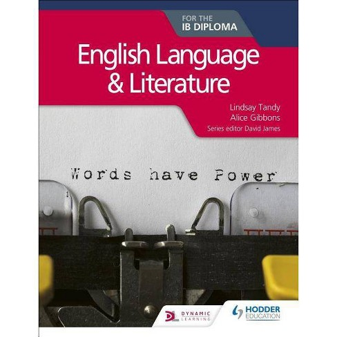 English Language and Literature for the Ib Diploma - by  Lindsay Tandy & Alice Gibbons (Paperback) - image 1 of 1