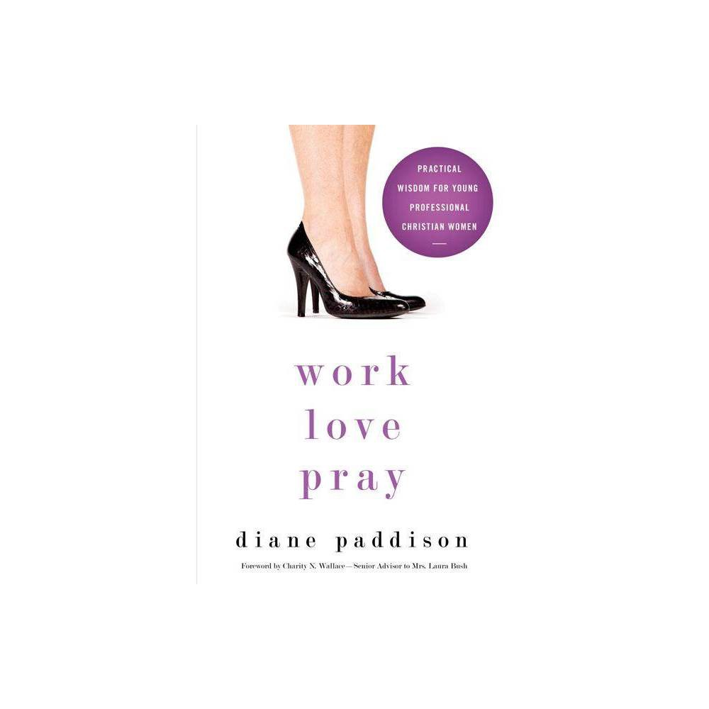 Work Love Pray By Diane Paddison Paperback