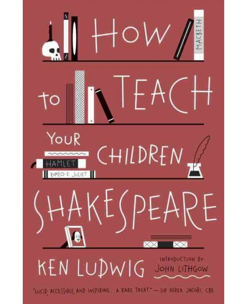 How to Teach Your Children Shakespeare (Paperback) - image 1 of 1
