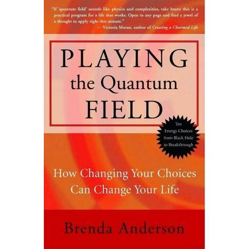Playing the Quantum Field - by  Brenda Anderson (Paperback) - image 1 of 1