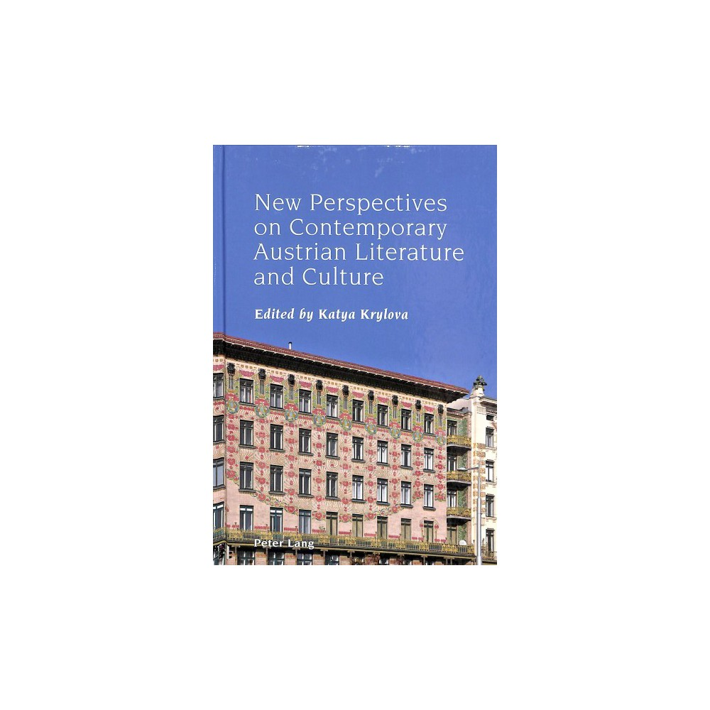 New Perspectives on Contemporary Austrian Literature and Culture - (Hardcover)