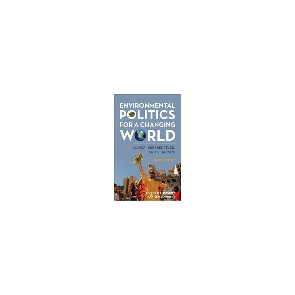 Environmental Politics for a Changing World : Power, Perspectives, and Practice - 2 (Paperback)