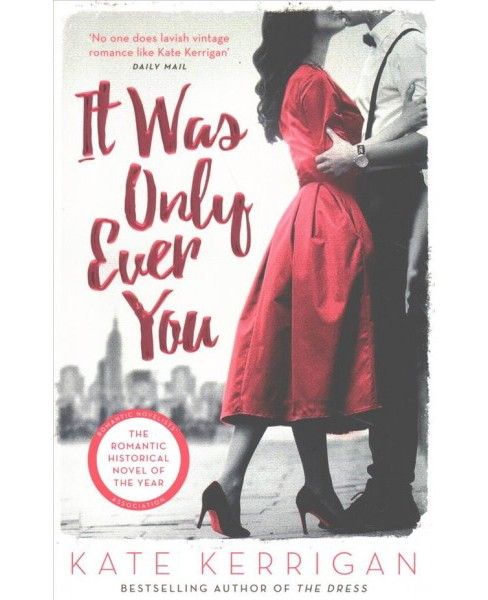 It Was Only Ever You -  Reprint by Kate Kerrigan (Paperback) - image 1 of 1