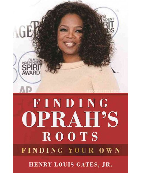 Finding Oprah's Roots : Finding Your Own (Reprint) (Paperback) (Henry Louis Gates) - image 1 of 1
