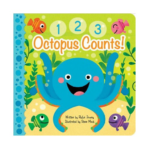 Octopus Counts - (Square Padded Picture Book) by  Rufus Downy (Board_book) - image 1 of 1