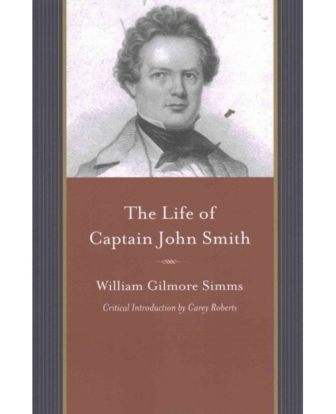 Life of Captain John Smith : The Founder of Virginia (Paperback) (William Gilmore Simms) - image 1 of 1