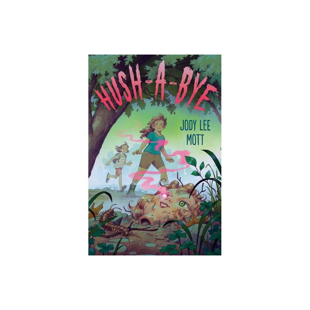 Hush A Bye By Jody Lee Mott Hardcover