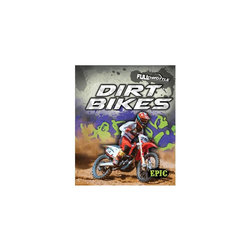 Dirt Bikes - (Full Throttle) by Lindsay Shaffer (Hardcover)
