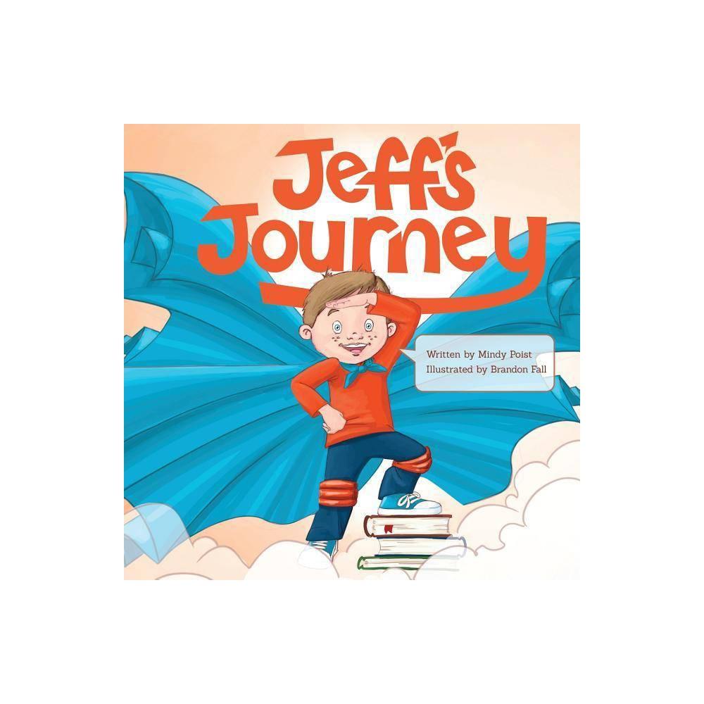 Jeff S Journey By Mindy Poist Paperback