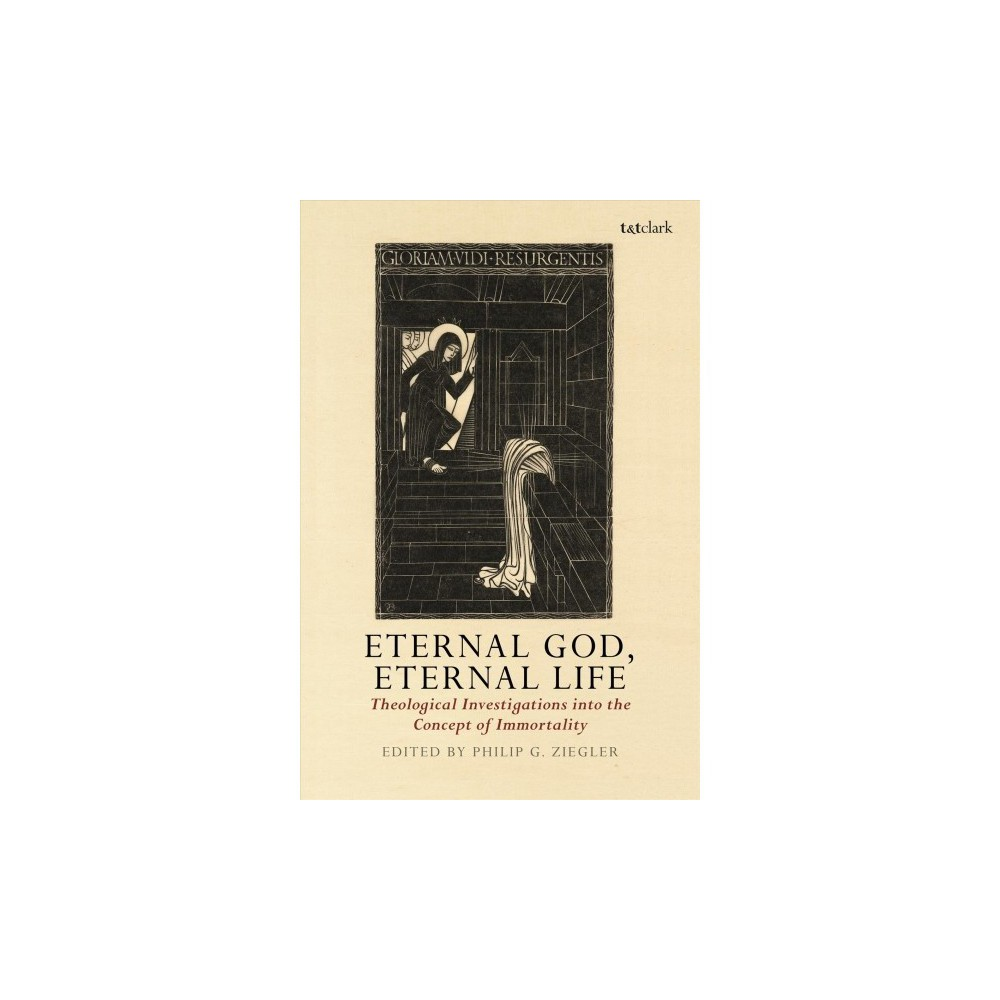 Eternal God, Eternal Life : Theological Investigations into the Concept of Immortality - Reprint