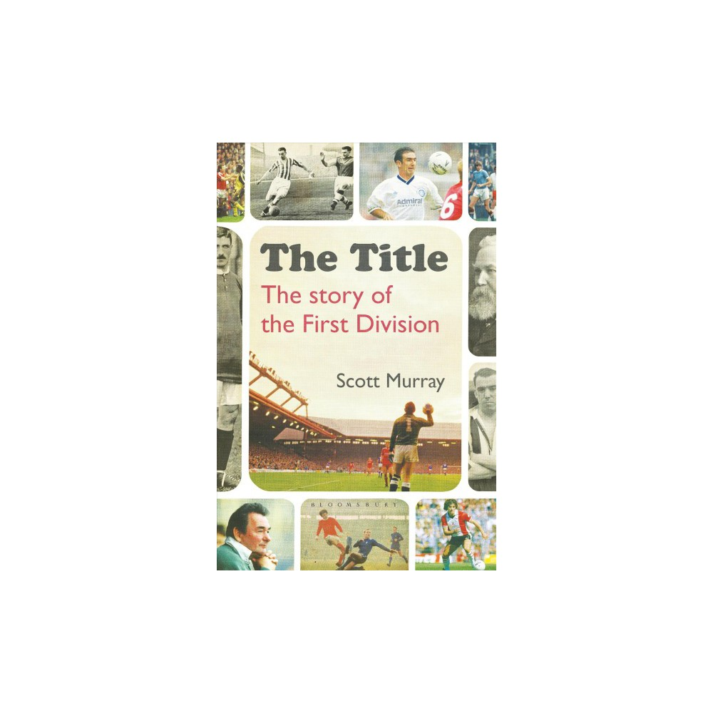 Title : The Story of the First Division - by Scott Murray (Paperback)