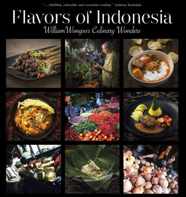 Flavors Of Indonesia William Wongso S Culinary Wonders Hardcover