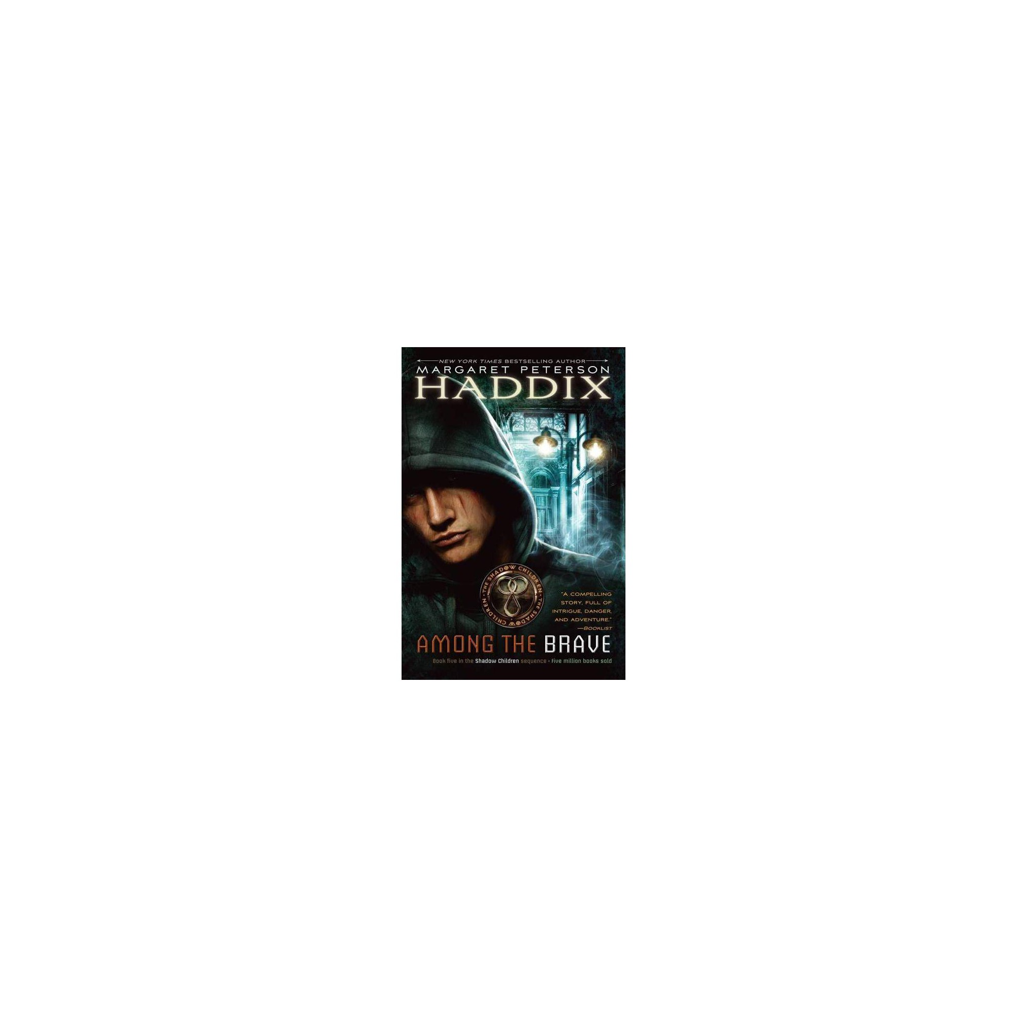 Among the Brave - (Shadow Children Books)by Margaret Peterson Haddix (Paperback)