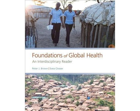 Foundations of Global Health : An Interdisciplinary Reader -  (Paperback) - image 1 of 1