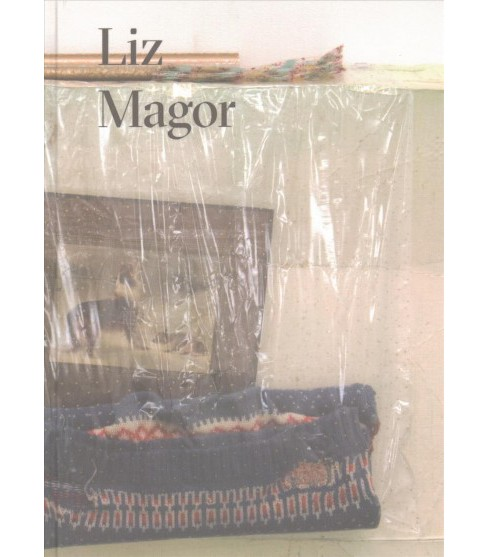 Liz Magor (Bilingual) (Hardcover) (Dan Adler & Lesley Johnstone & Heike Munder & Bettina - image 1 of 1