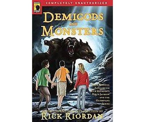 Demigods and Monsters : Your Favorite Authors on Rick Riordan's Percy Jackson and the Olympians Series - image 1 of 1