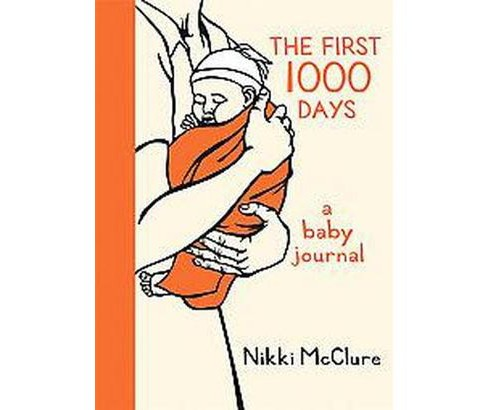 First 1000 Days : A Baby Journal (Paperback) (Nikki Mcclure) - image 1 of 1