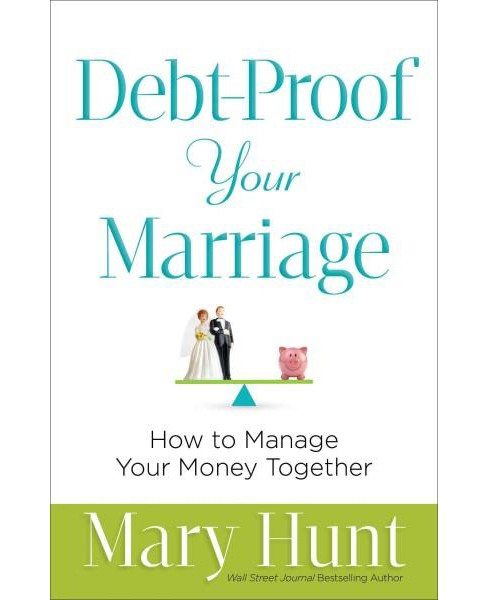 Debt-Proof Your Marriage : How to Manage Your Money Together (Paperback) (Mary Hunt) - image 1 of 1