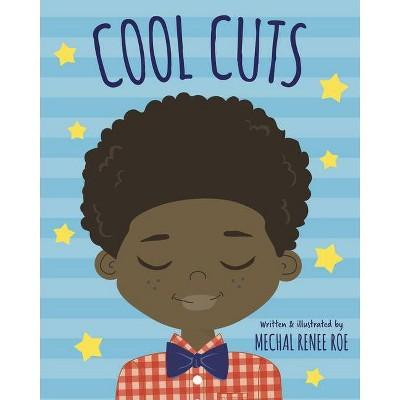 Cool Cuts - by  Mechal Renee Roe (Board Book)