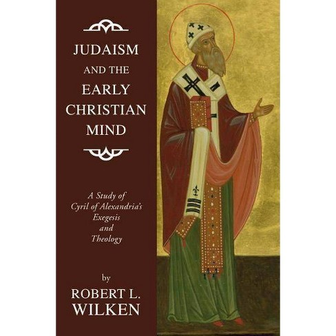 Judaism and the Early Christian Mind - by  Robert L Wilken (Paperback) - image 1 of 1