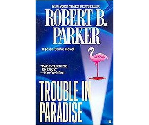 Trouble in Paradise (Paperback) (Robert B. Parker) - image 1 of 1