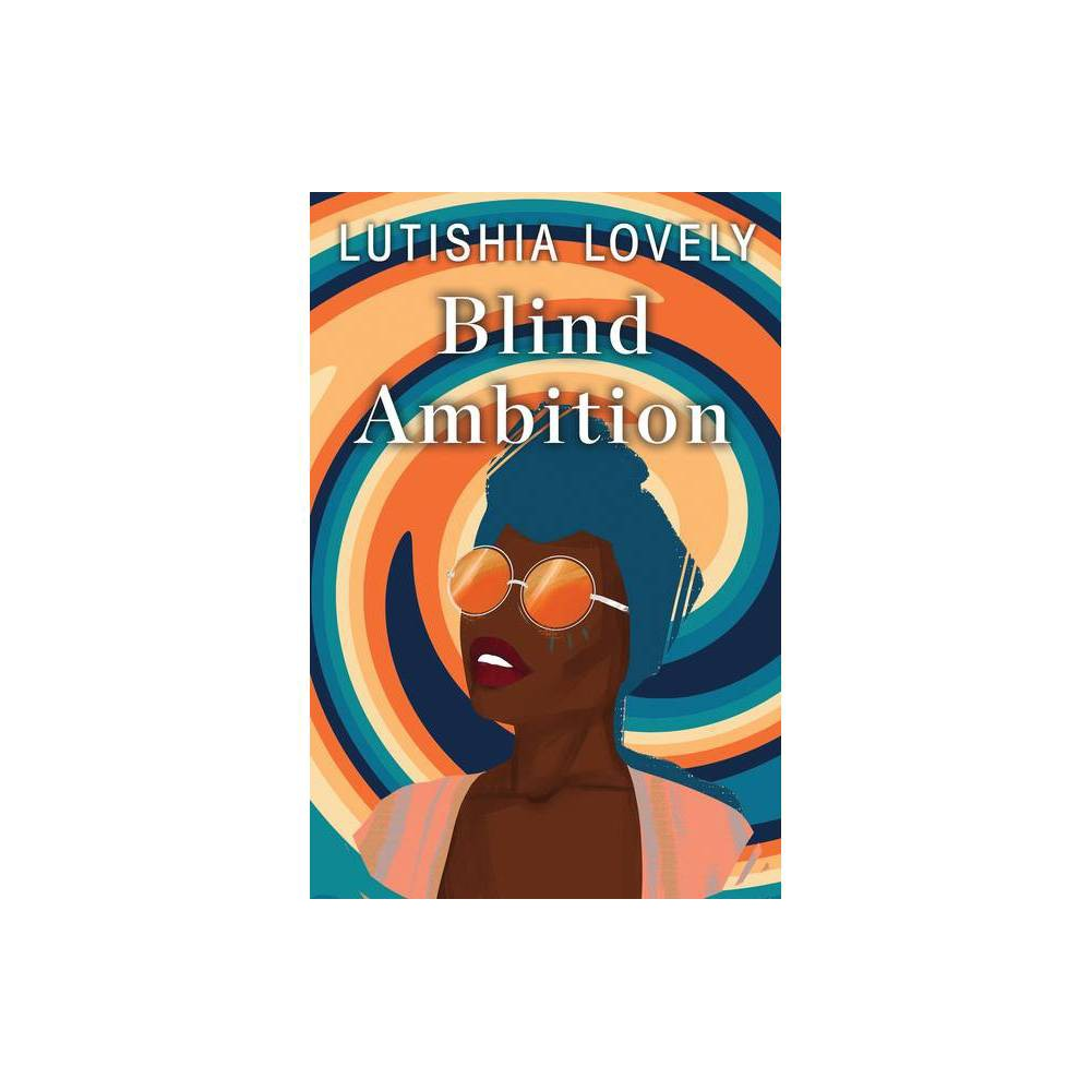 Blind Ambition By Lutishia Lovely Paperback