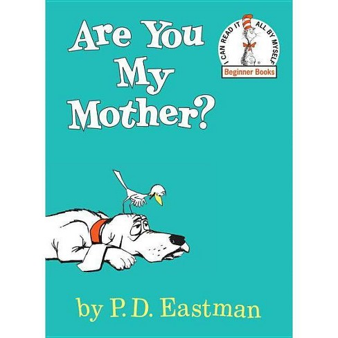 Are You My Mother? Beginner Books by P. D. Eastman (Hardcover) by P. D. Eastman - image 1 of 2