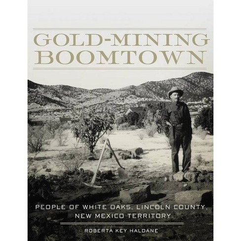 Gold-Mining Boomtown - by  Roberta Key Haldane (Paperback) - image 1 of 1