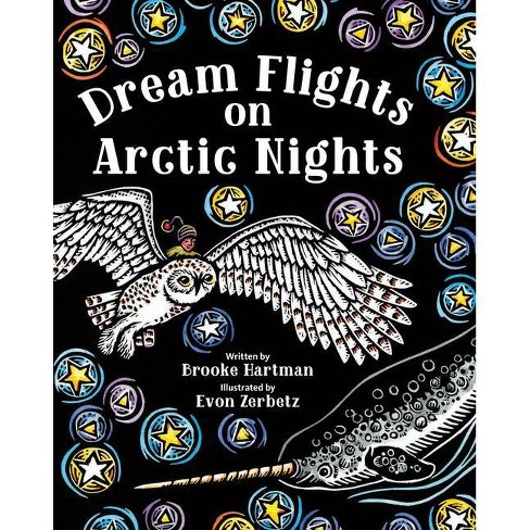 Dream Flights on Arctic Nights - by  Brooke Hartman (Hardcover) - image 1 of 1