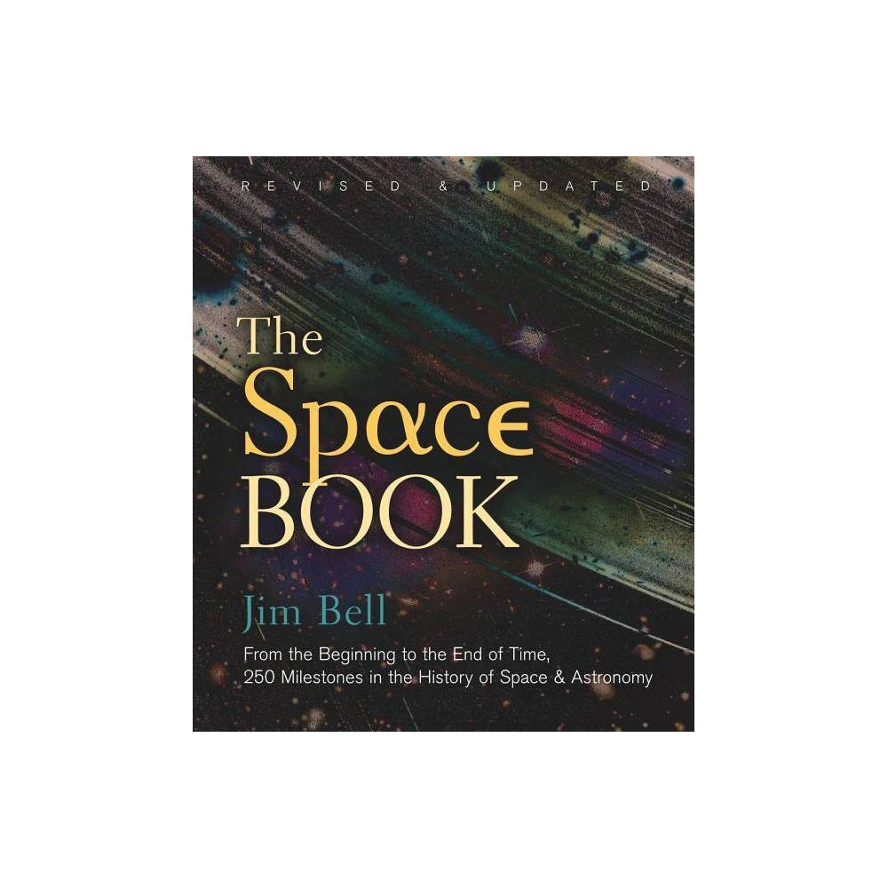The Space Book Revised And Updated Sterling Milestones By Jim Bell Hardcover