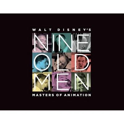 Walt Disney's Nine Old Men - by  Don Hahn & Charles Solomon (Hardcover)