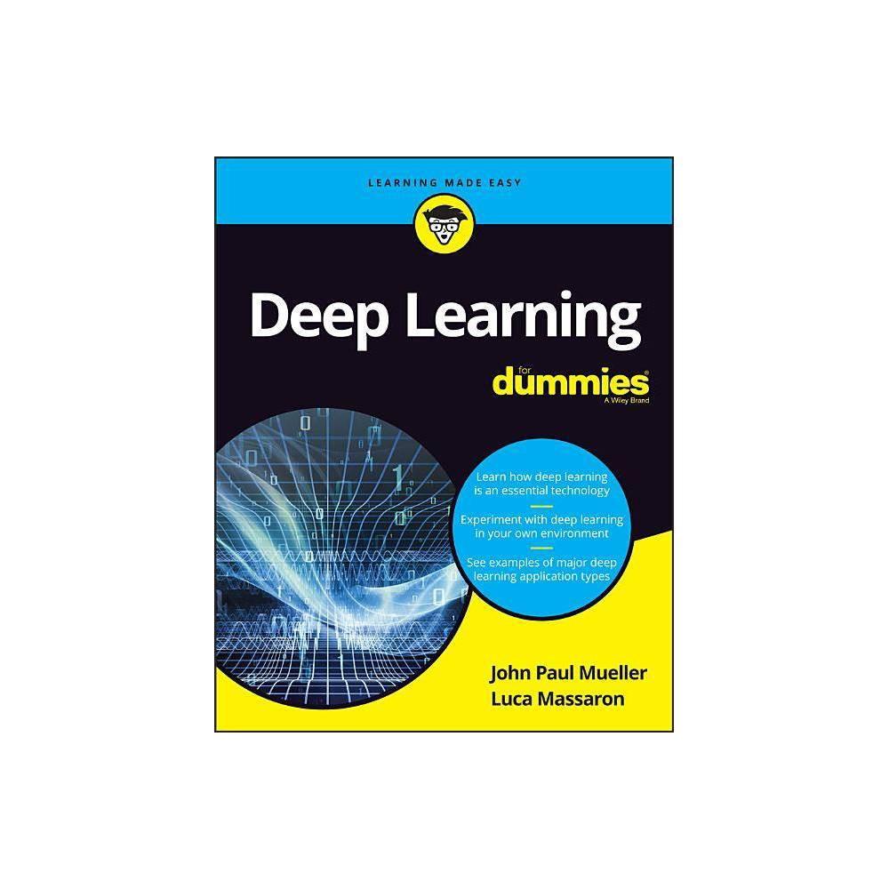 Deep Learning For Dummies By John Paul Mueller Luca Massaron Paperback