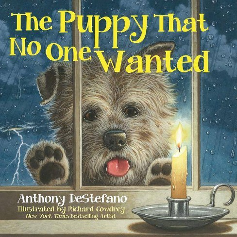 The Puppy That No One Wanted - by  Anthony DeStefano (Hardcover) - image 1 of 1