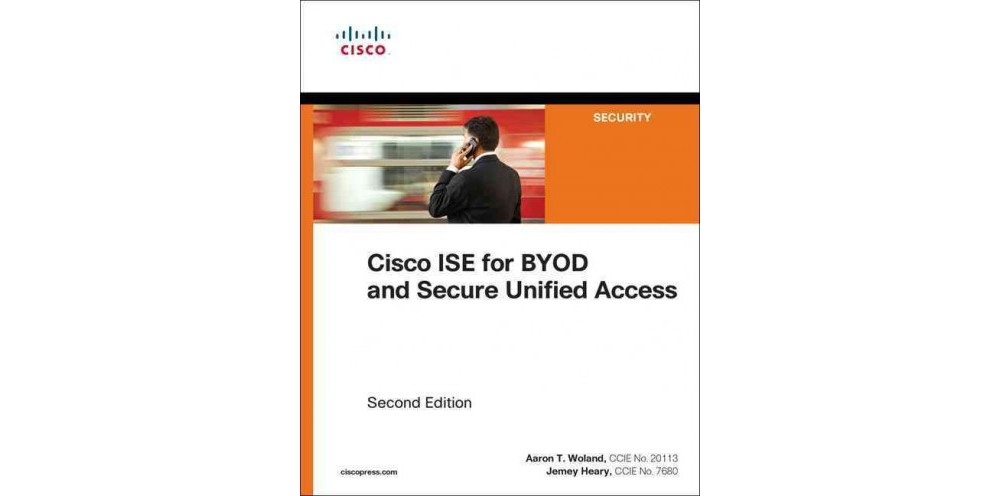 Cisco Ise for Byod and Secure Unified Access (Paperback) ...
