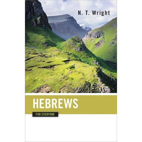 Hebrews for Everyone - (New Testament for Everyone) by  N T Wright (Paperback) - image 1 of 1