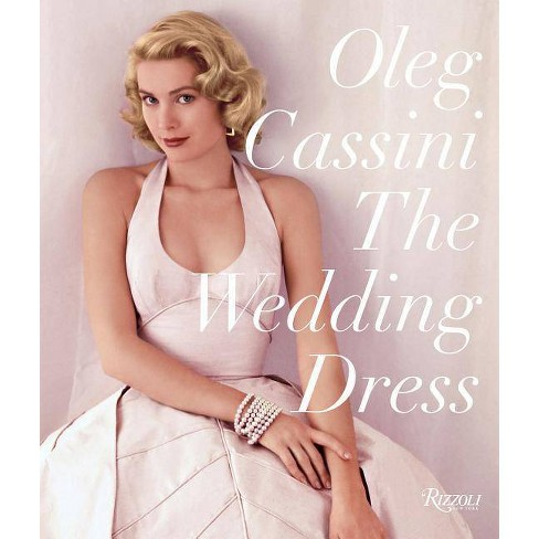 Target Wedding Dresses.The Wedding Dress Newly Revised And Updated Collector S Edition By Oleg Cassini Hardcover