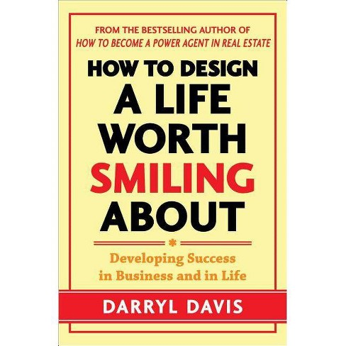 How to Design a Life Worth Smiling about - by  Darryl Davis (Hardcover) - image 1 of 1