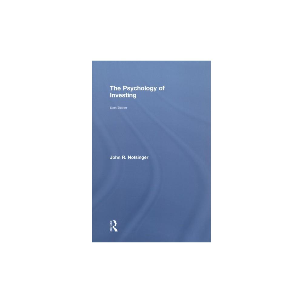 Psychology of Investing - by John R. Nofsinger (Hardcover)