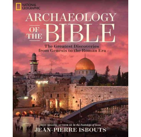 Archaeology of the Bible : The Greatest Discoveries from Genesis to the Roman Era (Hardcover) - image 1 of 1
