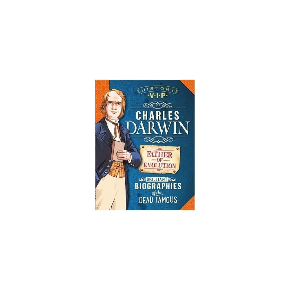 Charles Darwin : Brilliant Biographies of the Famous Dead (Paperback) (Kay Barnham)