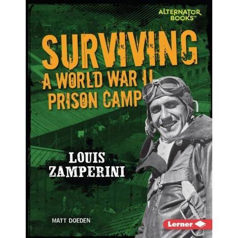 Surviving a World War II Prison Camp - (They Survived (Alternator Books (R) )) by  Matt Doeden - image 1 of 1