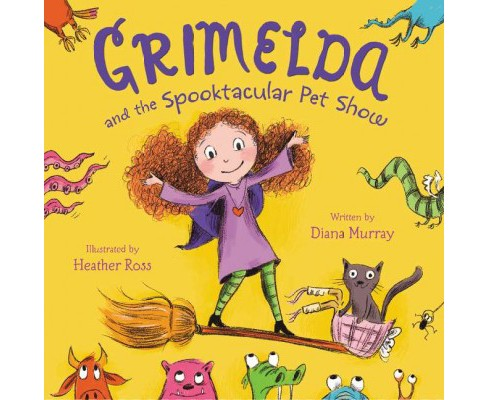 Grimelda and the Spooktacular Pet Show -  by Diana Murray (School And Library) - image 1 of 1