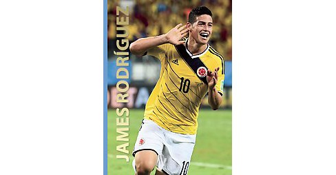 James Rodriguez (Hardcover) (Illugi Jokulsson) - image 1 of 1