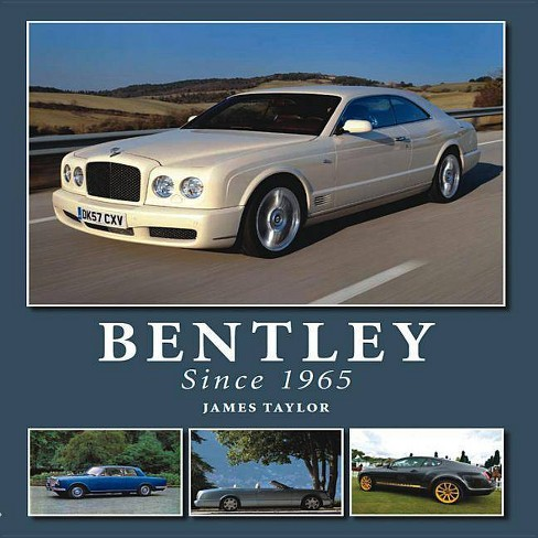 Bentley Since 1965 - by  James Taylor (Hardcover) - image 1 of 1
