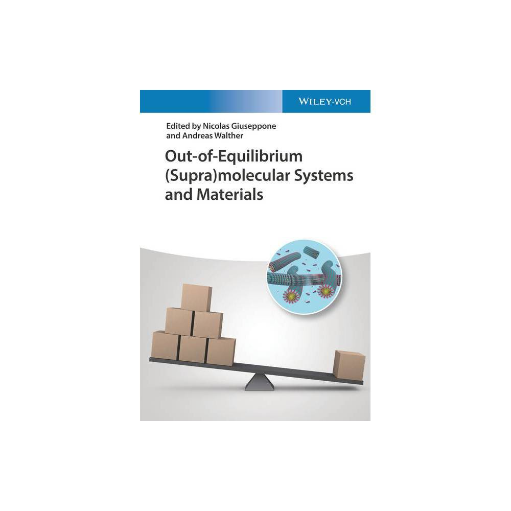Out Of Equilibrium Supra Molecular Systems And Materials By Andreas Walther Nicolas Giuseppone Hardcover