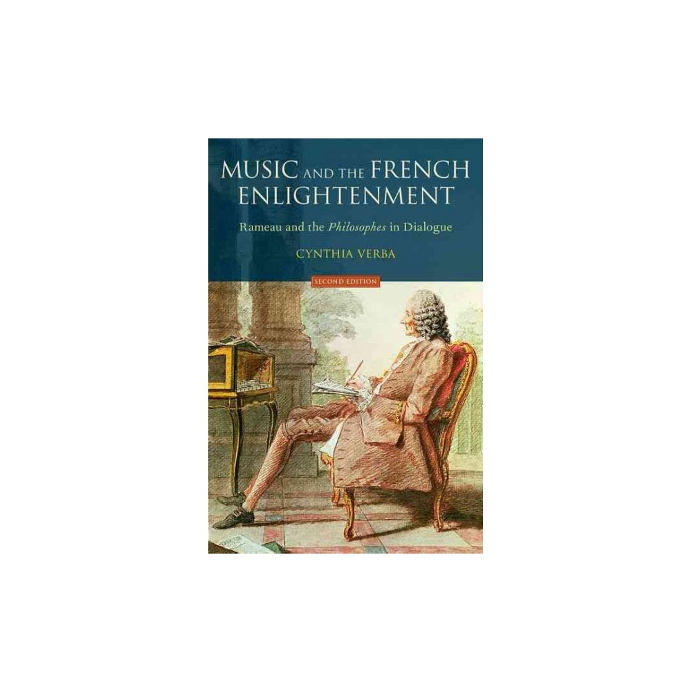 Music and the French Enlightenment : Rameau and the Philosophes in Dialogue (Paperback) (Cynthia Verba)