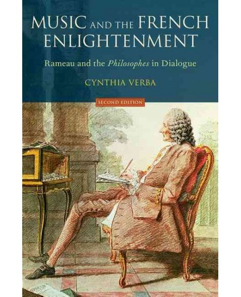 Music and the French Enlightenment : Rameau and the Philosophes in Dialogue (Paperback) (Cynthia Verba) - image 1 of 1