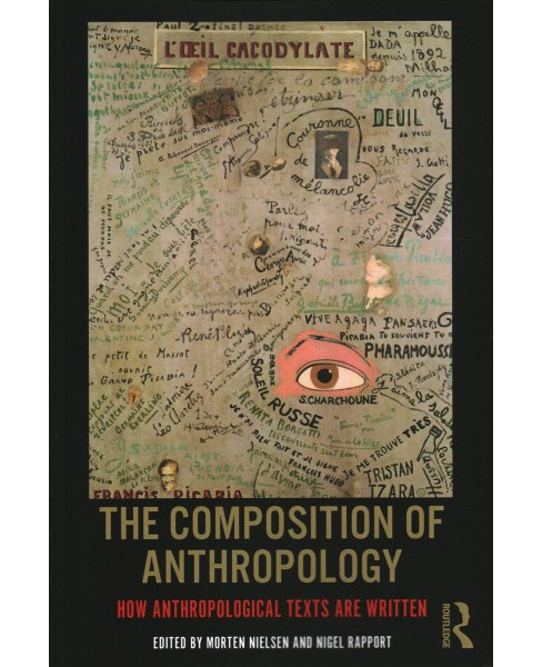 Composition of Anthropology : How Anthropological Texts Are Written -  (Paperback) - image 1 of 1