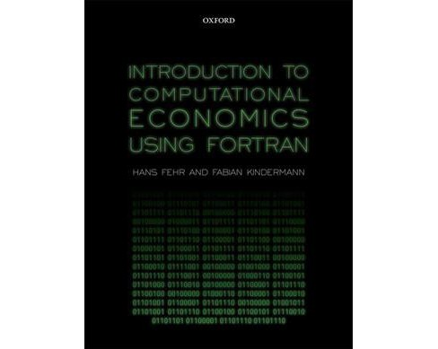 Introduction to Computational Economics Using Fortran -  by Hans Fehr & Fabian Kindermann (Paperback) - image 1 of 1